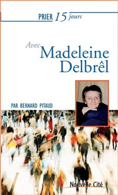 Prier 15 jours avec  Madeleine Delbrêl ned
