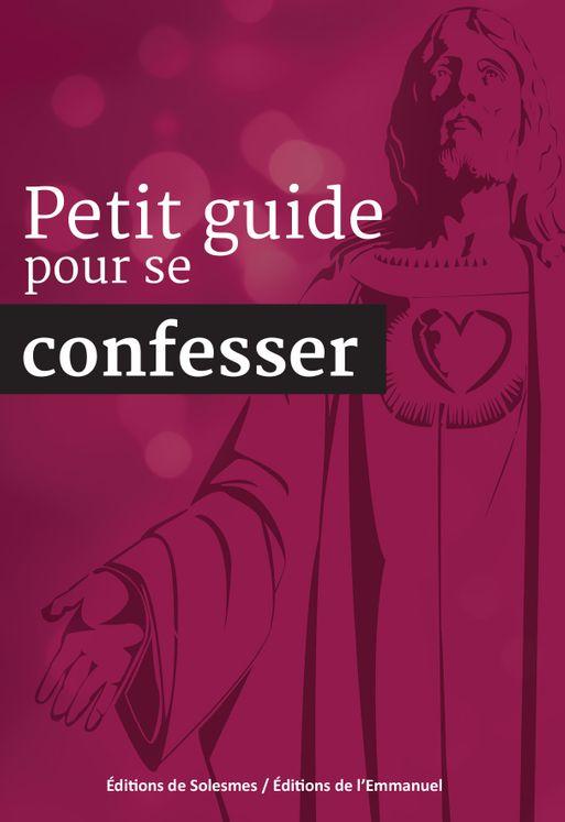 Petit guide pour se confesser - Nouvelle édition