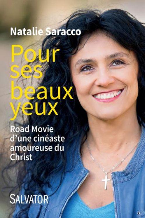 Pour ses beaux yeux Road Movie d´une cinéaste amoureuse du Christ
