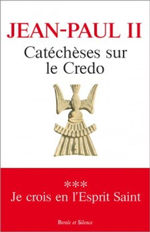 Catéchèses sur le Credo Tome 3  - Je crois en  l´Esprit Saint