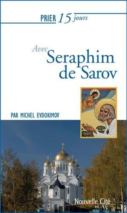 Prier 15 jours avec Séraphim de Sarov ned