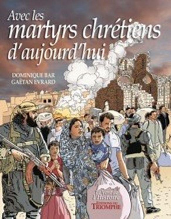Avec les martyrs chrétiens d´aujourd´hui BD