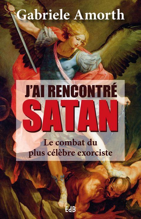 J´ai rencontré satan,  le combat du plus célèbre exorciste