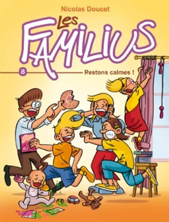 Les Familius, Restons calmes - Tome 8