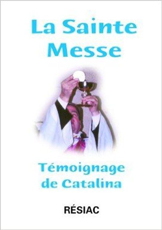 La sainte messe Témoignage de Catalina