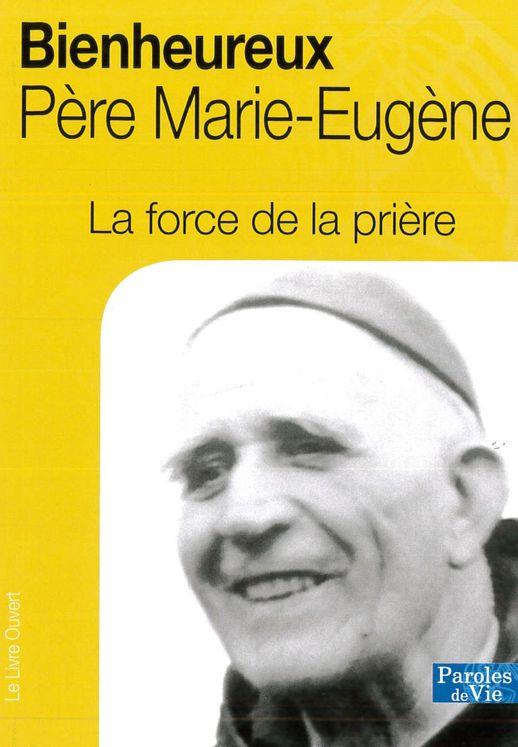 La force de la prière, Bienheureux Père Marie-Eugène