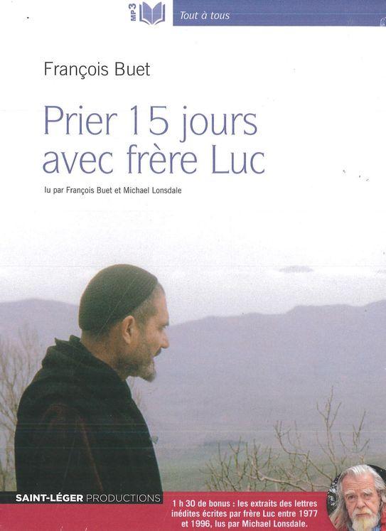 Prier 15 jours avec le frère Luc - Audiolivre MP3