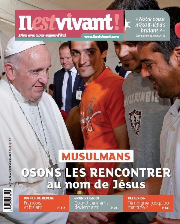 Pack de 50 ex N°334 -  Il est Vivant Janvier/Février/Mars 2017 - Musulmans, osons les rencontrer au noms de Jésus