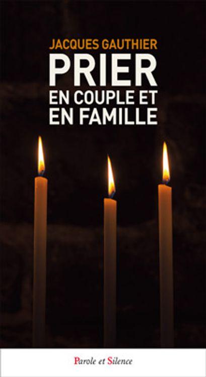 Prier en couple et en famille