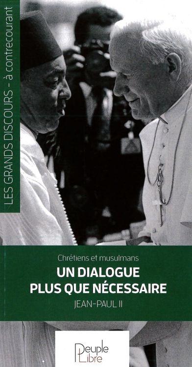 Chrétiens et musulmans, un dialogue plus que nécessaire