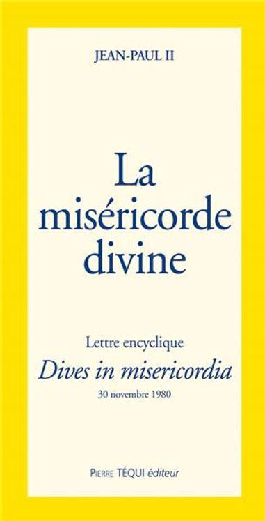 La misericorde divine - Dives in Misericordia