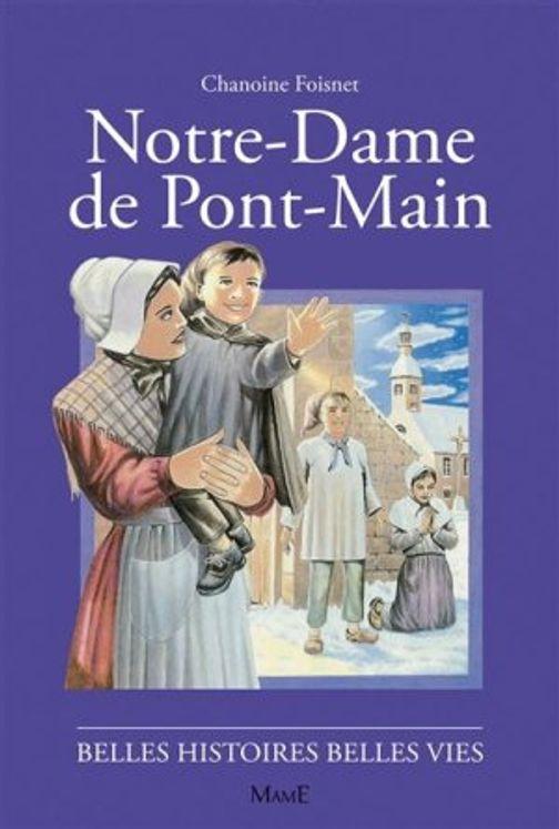 Notre Dame de Pontmain - Belles histoires Belles vies