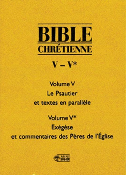 Bible Chrétienne - Tome 5 Le Psautier