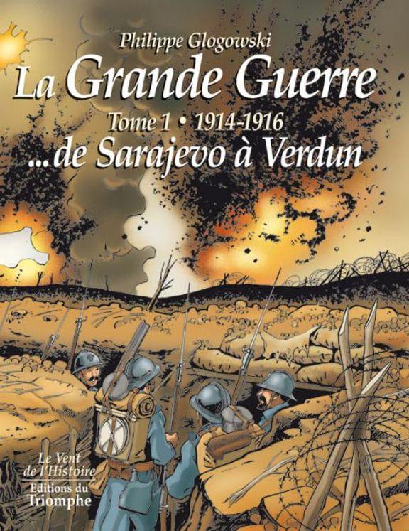 La Grande Guerre, Tome 1 - 1914-1916, de Sarajevo à Verdun BD