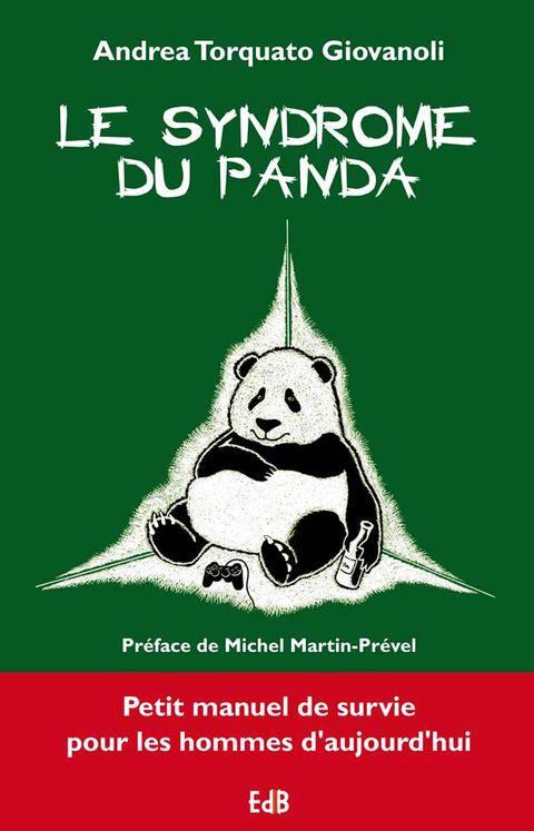 Le syndrome du panda, petit manuel de survie pour les hommes d´aujourd´hui