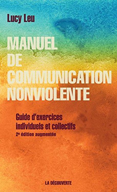 Manuel de communication non violente Guide d´exercices individuels et collectifs