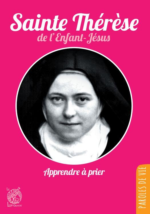 Sainte Thérèse de l'Enfant-Jésus,  Apprendre à prier - Nouvelle édition