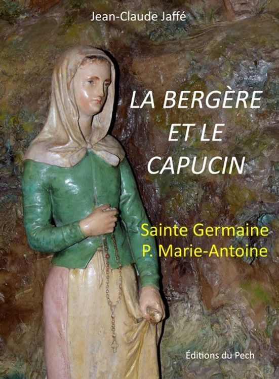 La Bergère et le Capucin, Sainte Germaine - Père Marie-Antoine