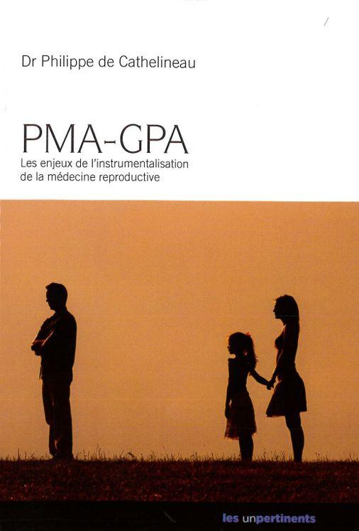 PMA-GPA Les enjeux de l'instrumentalisation de la médecine