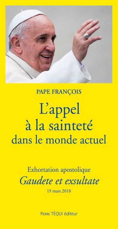 L´appel à la sainteté dans le monde actuel - Exhortation Apostolique Gaudete et exsultate