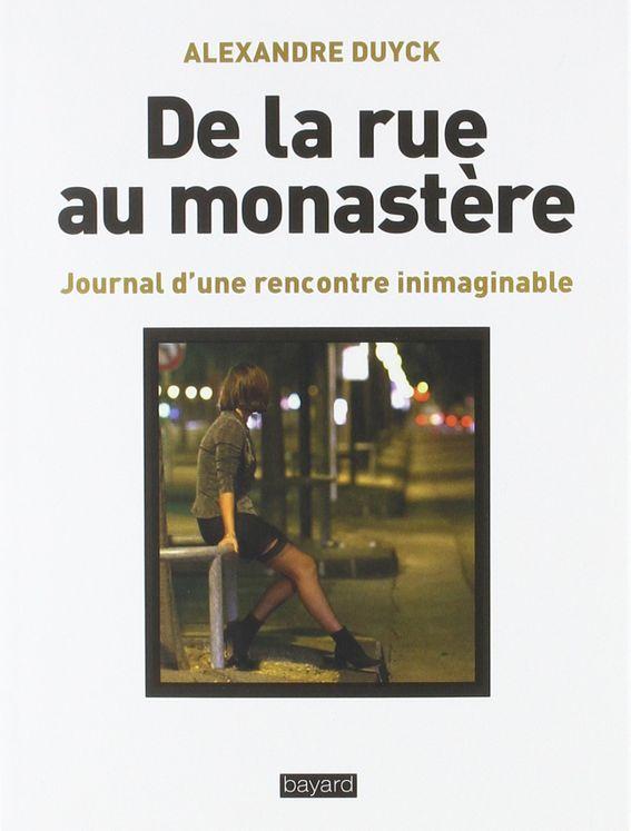 De la rue au monastère, journal d´une rencontre inimaginalble