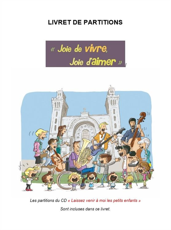 Livret de partitions  CD Chantons en famille n° 4 et n° 5 Laissez venir à moi les petits enfants et Joie de vivre, Joie d´Aimer