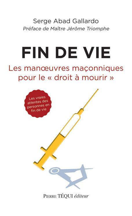 """Fin de vie, les manoeuvres maçonniques pour le """"droit à mourir"""""""