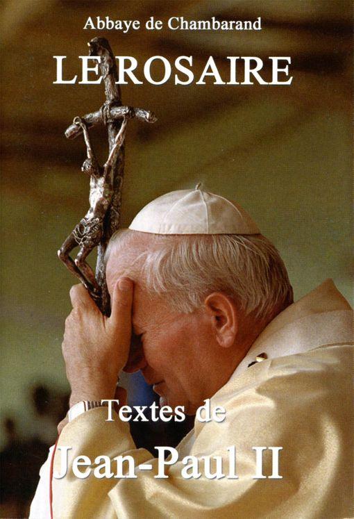 Le Rosaire - Textes de Jean-Paul II
