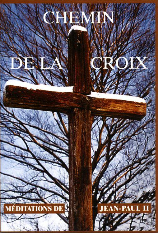 Chemin de Croix - Méditation de Jean-Paul II