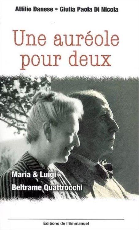 Une auréole pour deux - Maria et Luigi Beltrame Quattrocchi