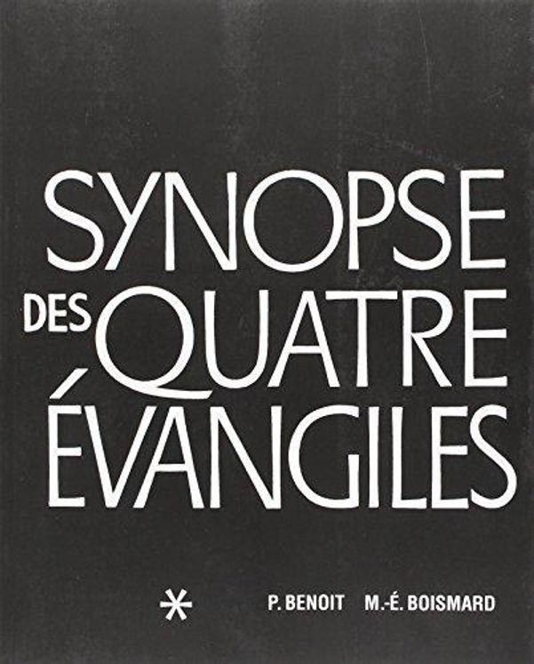 Synopse des Quatre Evangiles - Tome I
