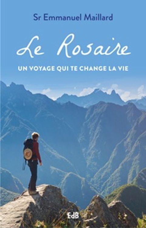 Le rosaire. un voyage qui change la vie