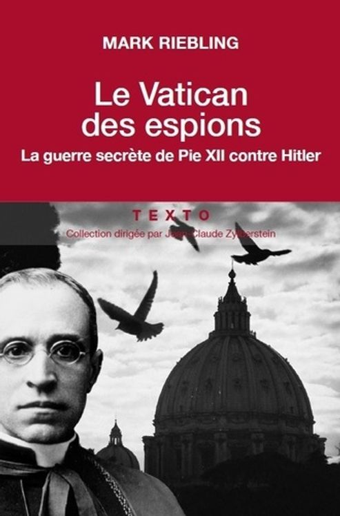 Le Vatican des espions - La guerre secrète de Pie XII contre Hitler