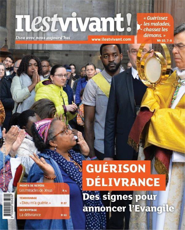 N°344 - Il est vivant  Juillet-Août-Septembre 2019 - Guérison délivrance