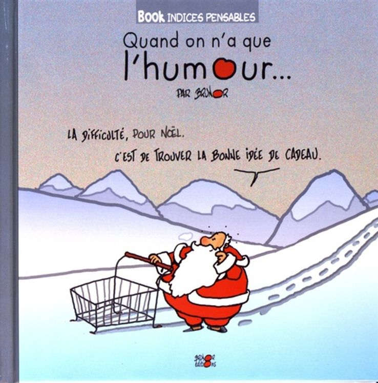 Quand on n´a que l´humour...