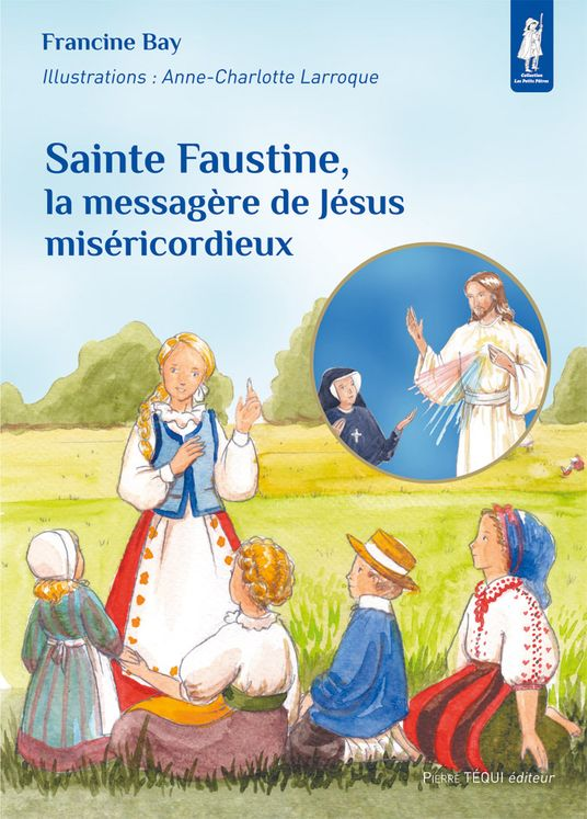 Sainte Faustine, la messagère de Jésus miséricordieux - Petits pâtres