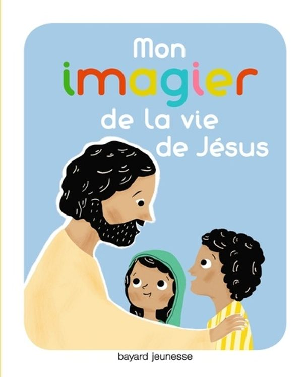 Mon imagier Vie de Jésus