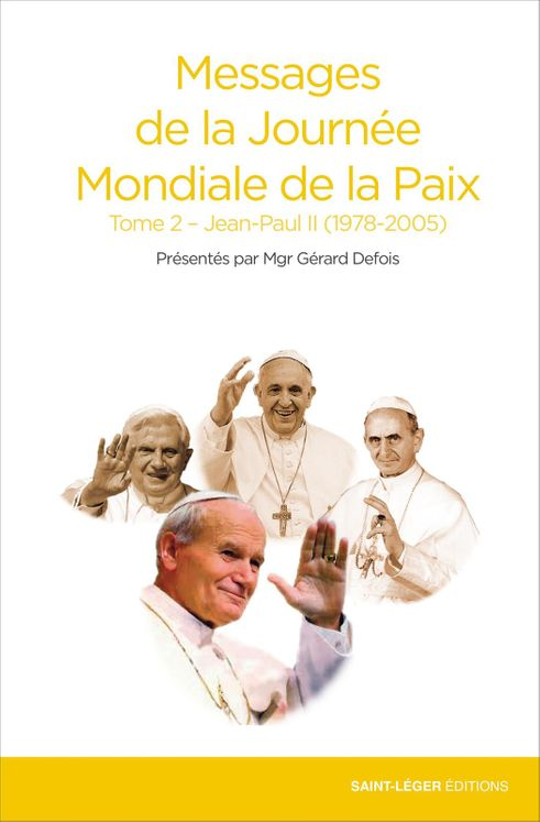 Messages de la Journée Mondiale de la Paix - Tome 2 - Jean-Paul II (1978-2005)