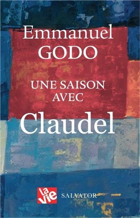 Une saison avec Claudel
