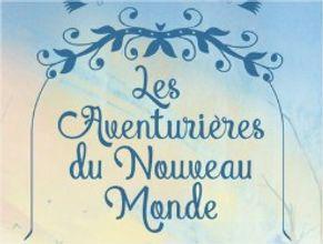Collection Les Aventurières du Nouveau Monde