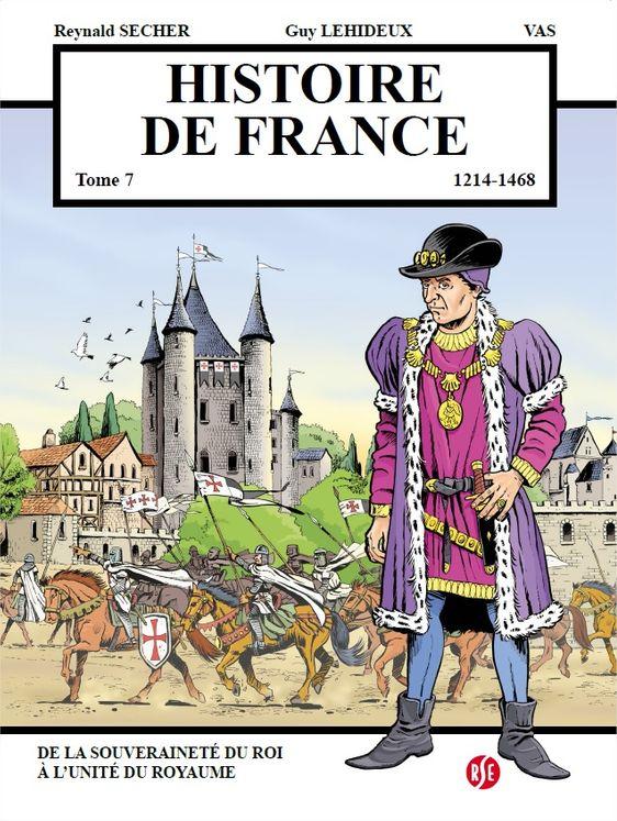 Histoire de France Tome 7 - De la souveraineté du roi à l'unité du royaume