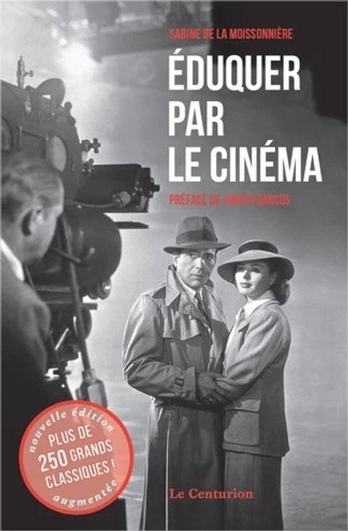 Eduquer par le cinema tome 1