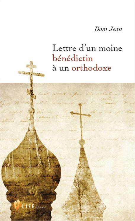 Lettre d´un moine bénédictin à un orthodoxe