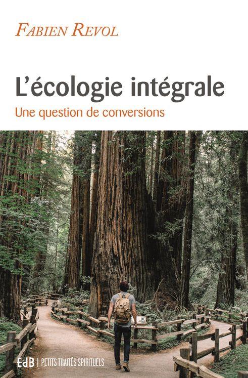 L'écologie intégrale - Une question de conversions