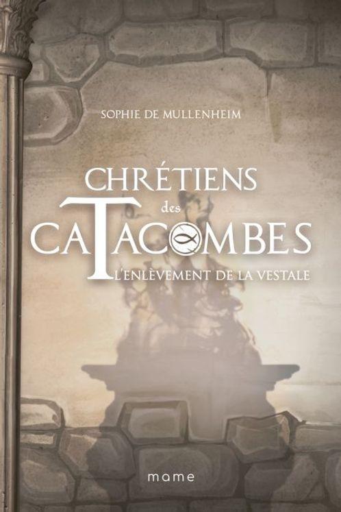 Chrétiens des catacombes Tome 5 - L´enlèvement de la vestale