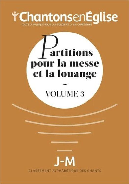 Chantons en Église : Partitions pour la messe et la louange Vol. 3 - J - M