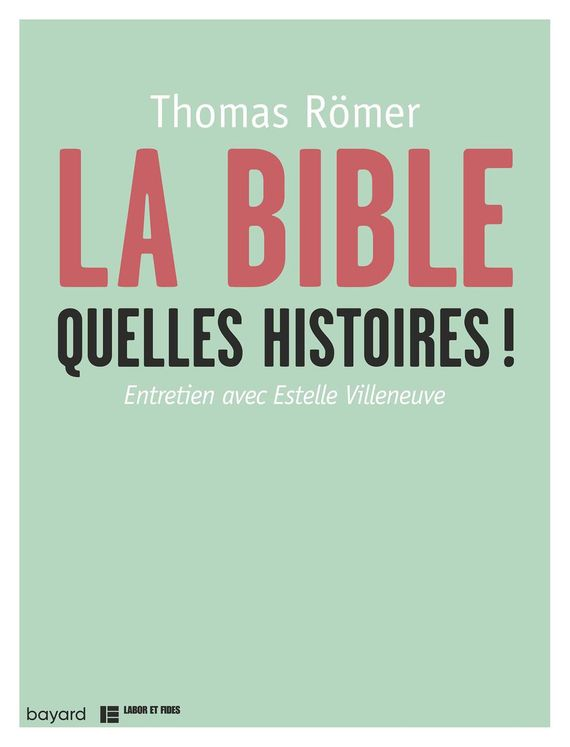 La Bible quelles histoires !