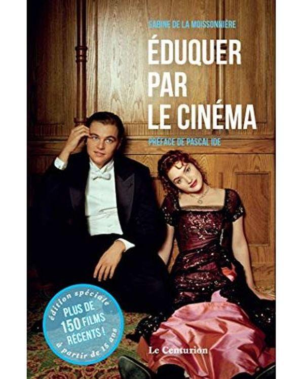 Eduquer par le cinema tome 2