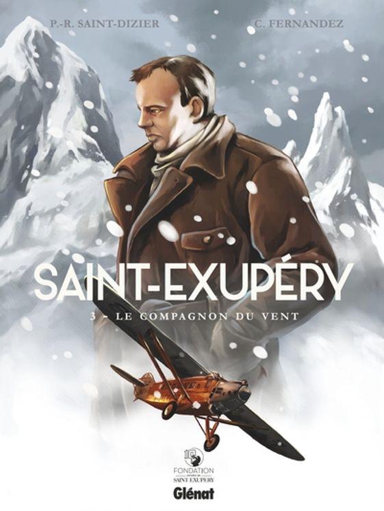 Saint-Exupéry - Tome 3 - Le compagnon du vent