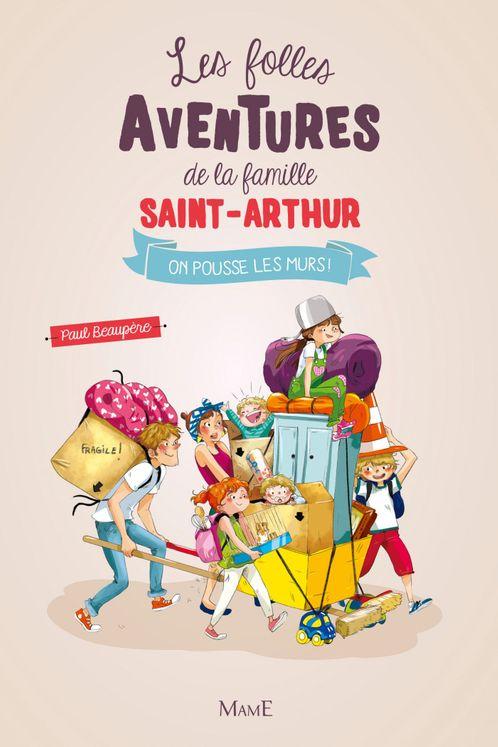 Les folles aventures de la famille Saint-Arthur - Tome 6  On pousse les murs